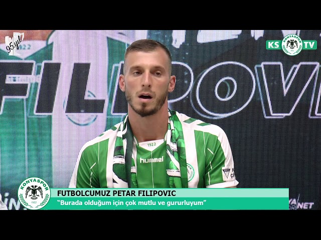 Petar Filipovic Atiker Konyaspor'umuzda!