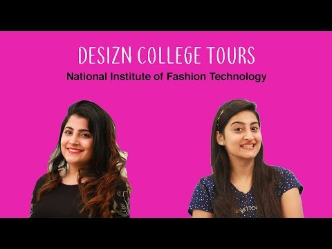 DESIZN COLLEGE TOURS - NATIONAL INSTITUTE OF FASHION TECHNOLOGY , INDIA (NIFT)