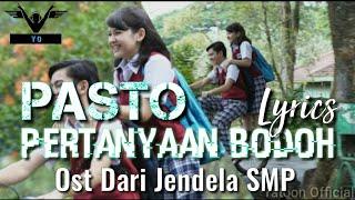 PASTO - PERTANYAAN BODOH (Official Lyrics Video) OST DARI JENDELA SMP