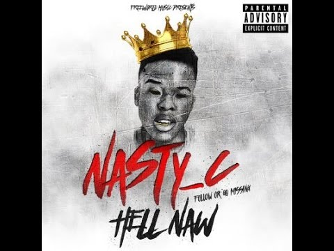 Nasty C - Hell Naw (Prod. Nasty C)