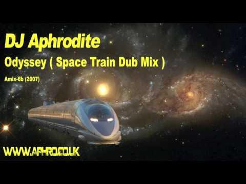 DJ Aphrodite - Odyssey ( Space Train Dub Mix )