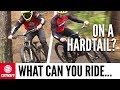 How Hard Can You Ride On A Hardtail Mountain Bike mp3