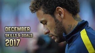 Neymar Jr | Skills & Goals  | December 2017