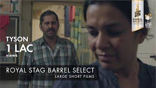 Tyson | Bhuvnesh Shetty | Royal Stag Barrel Select Large Short Films
