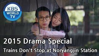 Trains Don't Stop at Noryangjin Station | 노량진역에는 기차가 서지 않는다 [2015 Drama  Special / ENG / 2015.12.11]