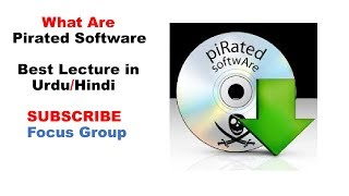 What are Pirated Software || Software Piracy || Lecture in Urdu/Hindi
