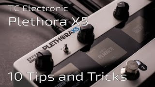 TC Electronic Plethora X5 - 10 Tips & Tricks