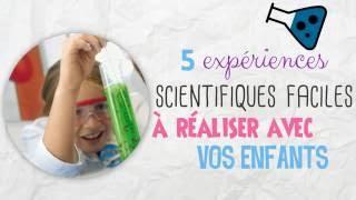 5 Expériences scientifiques faciles à réaliser avec vos enfants