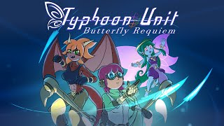 2021 Demo Trailer - Typhoon Unit ~ Butterfly Requiem