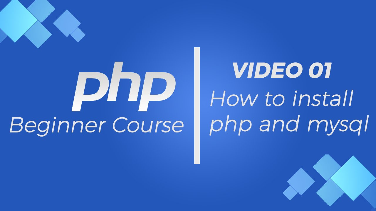 PHP Beginner Course : How to install php and mysql