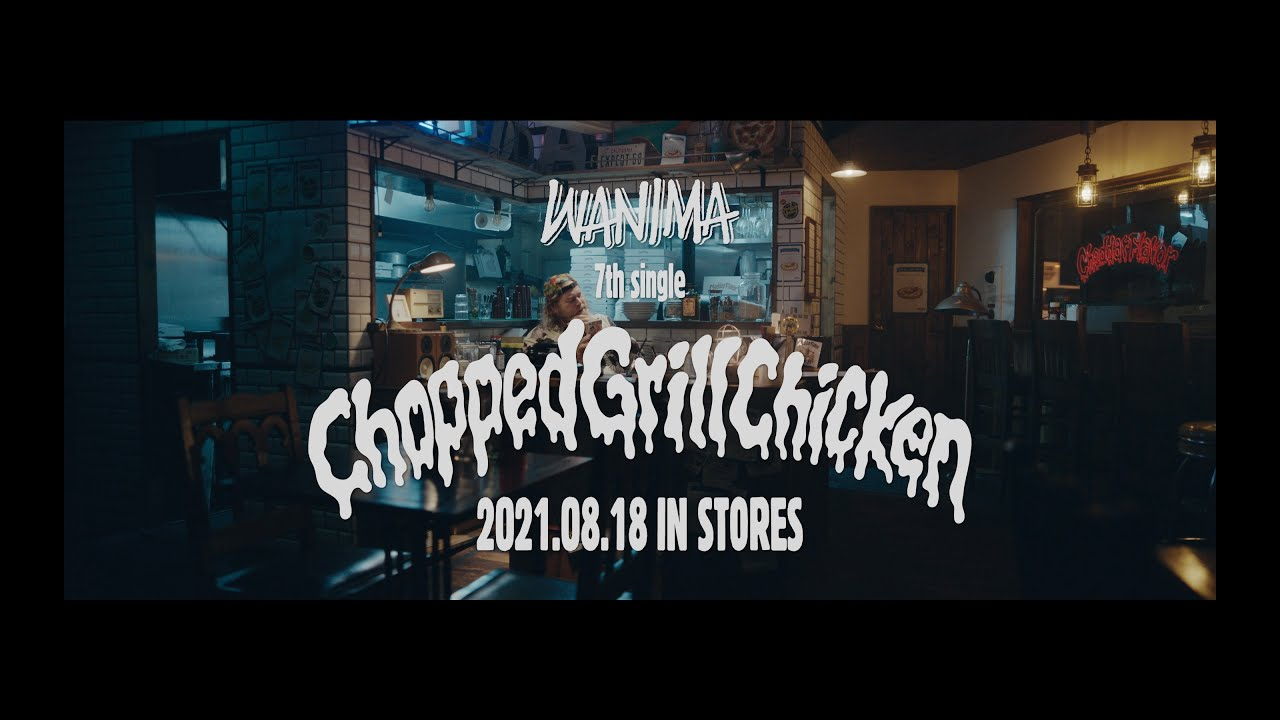 WANIMA 7th single「Chopped Grill Chicken」Teaser