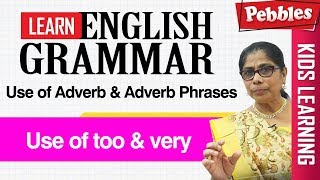 Learn English Grammar | Use of Adverb & Adverb Phrases |  Use of too & very