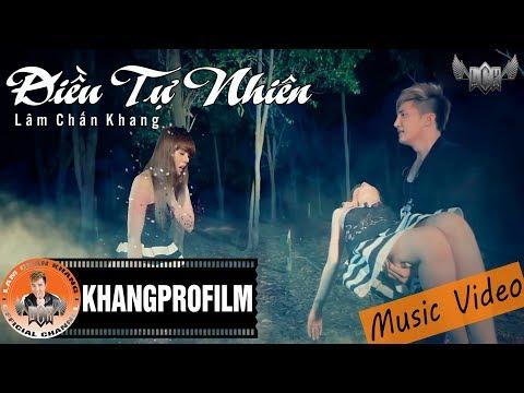 [Official MV HD] Điều Tự Nhiên - Lâm Chấn Khang