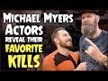 Michael Myers Actors Reveal Their Favorite Kills!