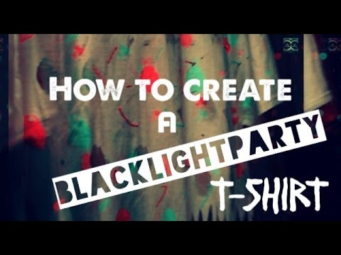 How to create a Black Light Party T-shirt - YouTube