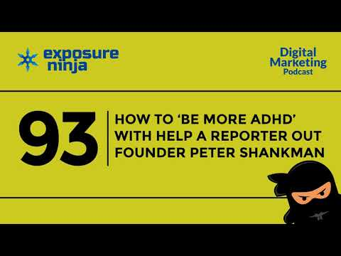 Ninja SEO Podcast #93 | 'Be More ADHD' with Help A Reporter Out's Peter Shankman | Exposure Ninja