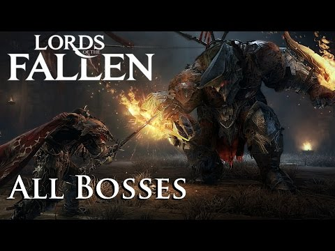 Lords of The Fallen  All Bosses  Boss Fights 1080p HD