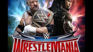 Triple H vs Roman Reigns Wrestlemania 32 promo (WM 17 MY WAY)