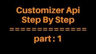 Customizer Api Bangla Tutorial for Beginners Full Step By Step -part 1