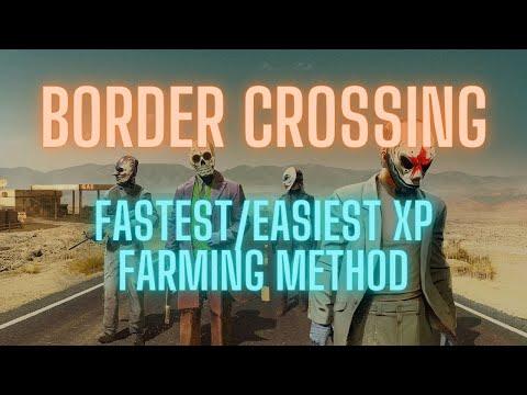 Payday 2 - Border Crossing Fastest XP Farming Method |