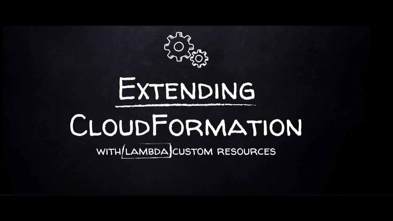 Extend CloudFormation with Lamda