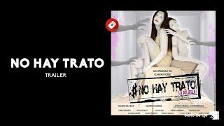 TRAILER PELÍCULA NO HAY TRATO
