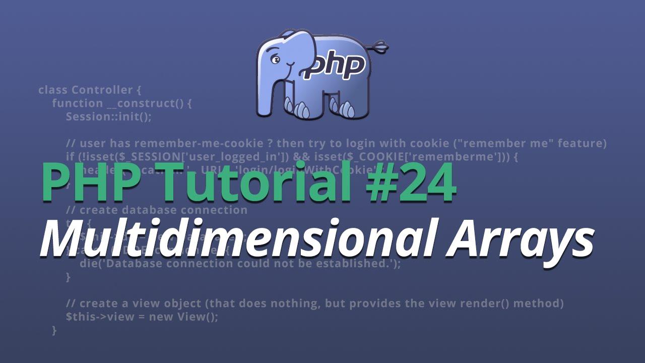 PHP Tutorial - #24 - Multidimensional Arrays