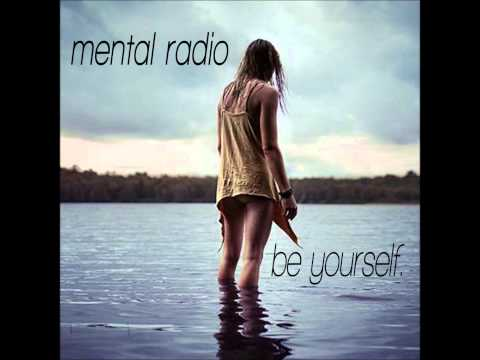 Mental Radio - Be Yourself