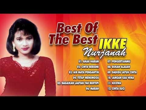 FULL ALBUM 3 - IKKE NURJANAH / Anak Haram / 12 LAGU TERBAIK