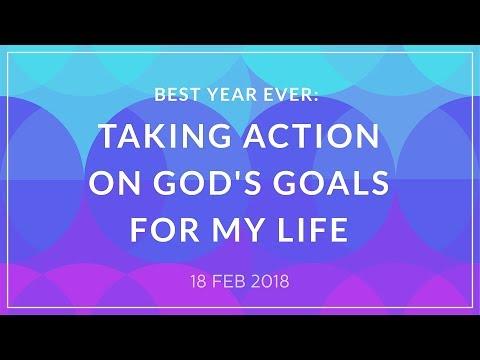 Best Year Ever: Taking Action on God's Goals for My Life