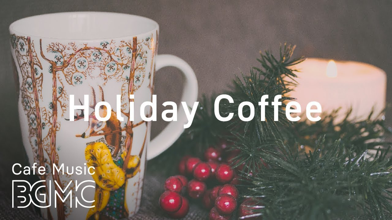 ????☕️Holiday Coffee - Relaxing Christmas Jazz & Slow Jazz Music - Chill Out Jazz Music