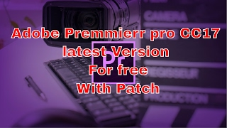 how to download adobe premiere pro cc7 for free full version   how to get latest version march