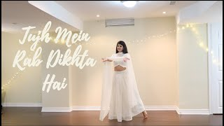 Tujh Mein Rab Dikhta Hai Dance Cover