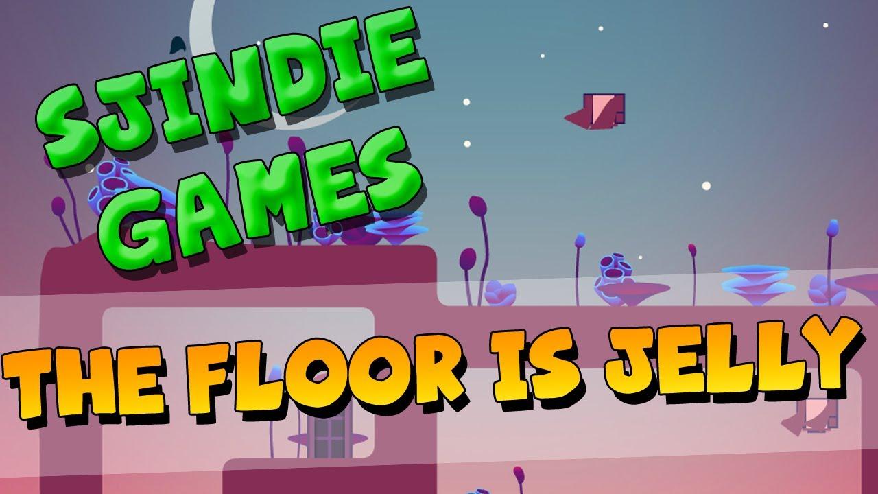 Sjindie Games   The Floor Is Jelly