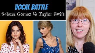 Vocal Coach Reacts to Selena Gomez Vs Taylor Swift VOCAL BATTLE Video