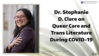 Professor Stephanie D. Clare on Queer Care and Trans Literature During COVID-19
