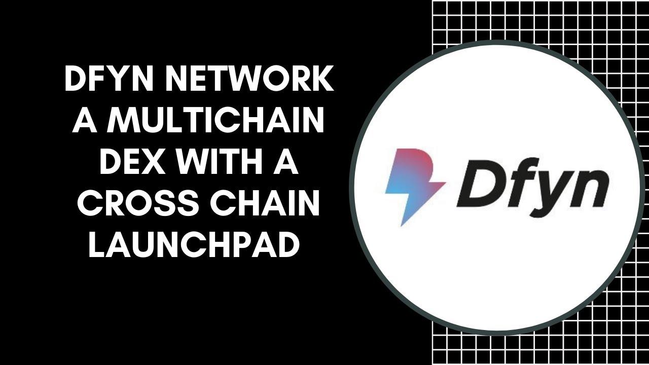 DFYN Network A Multichain Dex With A Cross Chain Launchpad