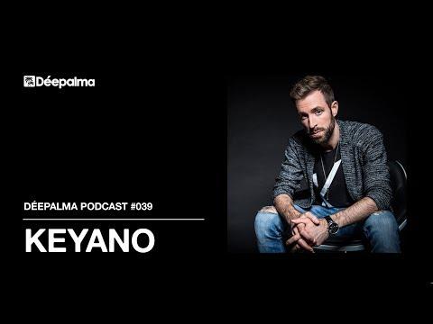 Déepalma Podcast 039 - DJ Mix by Keyano [Déepalma Records]