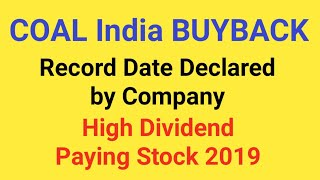 COAL INDIA BUYBACK Record Date Declared by Company - High Dividend Paying Stock in India 2019