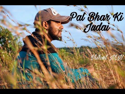 Pal Bhar Ki Judai | Vishal Nakte