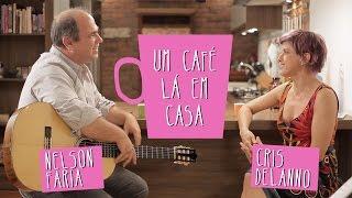 Um café lá em casa com Cris Delanno e Nelson Faria