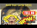 [ [AWESOME!] ] No.17 @Gold Dust Gertie (1931) #The8492dugon