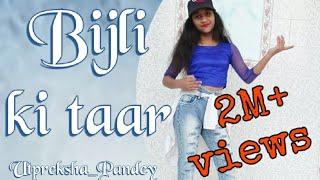 Jawani teri bijli ki taar dance by utpreksha pandey