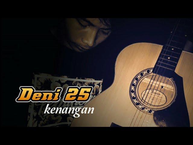 Lirik Lagu Deni 25 - Kenangan