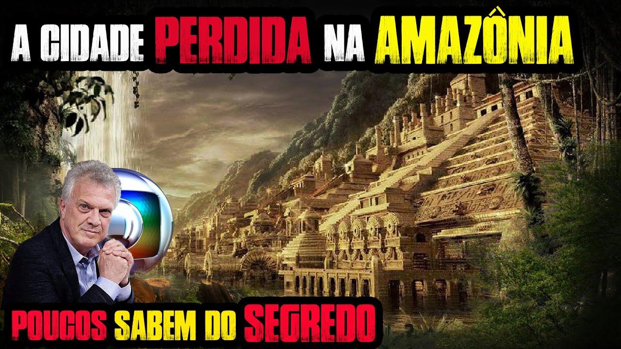CIDADE PERDIDA NA AMAZÔNIA. POUCOS SABEM DO SEGREDO!