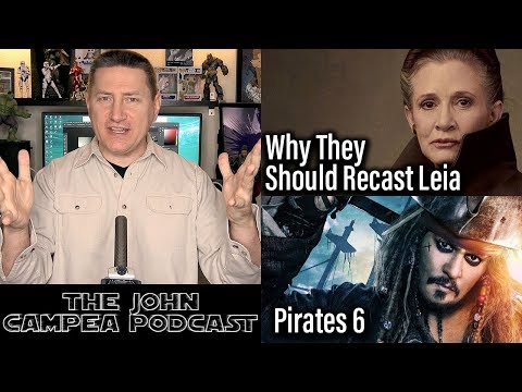 Why Princess Leia Should Be Recast, Pirates 6 Chances - The John Campea Podcast