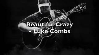 Beautiful Crazy - Luke Combs (Lyrics)