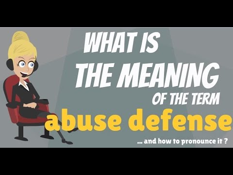 What is ABUSE DEFENSE? What does ABUSE DEFENSE mean? ABUSE DEFENSE meaning, definition & explanation