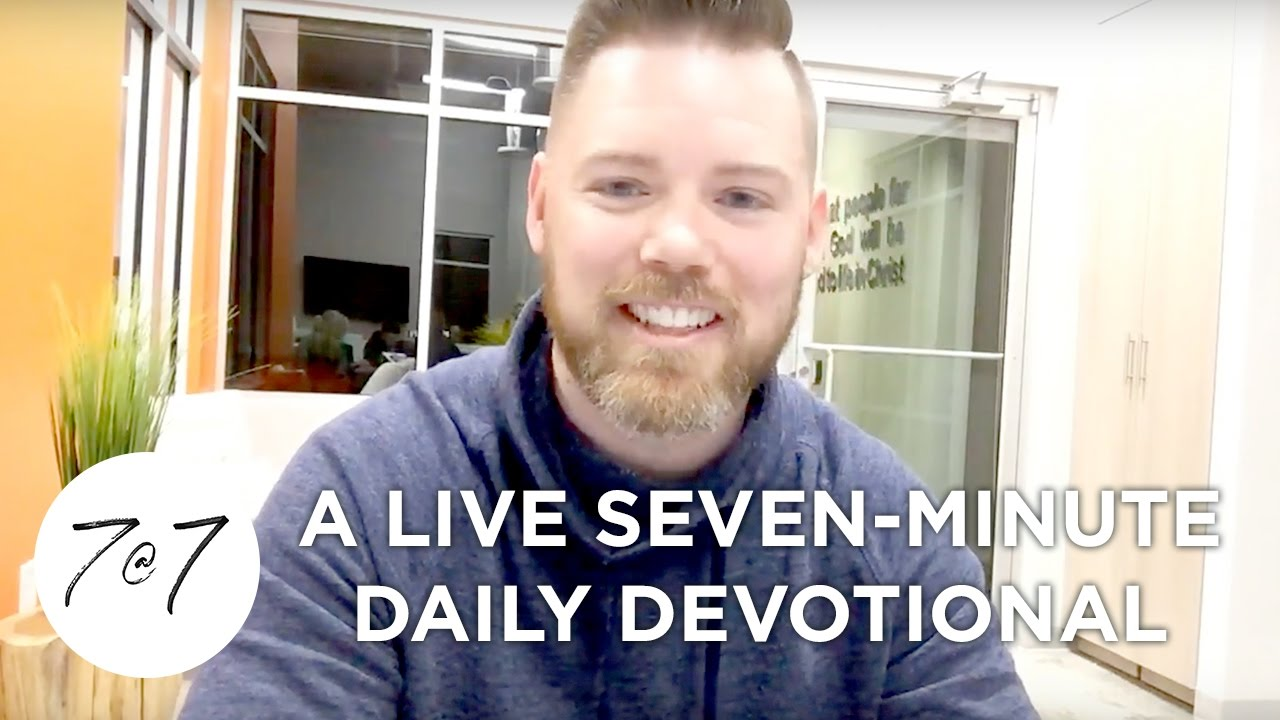 7@7: A Live Seven-Minute Daily Devotional - Day 18