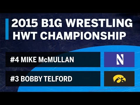 Big Ten Rewind: 2015 Championship - HWT - Northwestern's Mike McMullan vs. Iowa's Bobby Telford